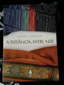Livro: A Distância Entre Nós - Thrity Umrigar