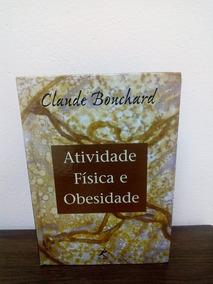 Livro Atividade Física E Obesidade Claude Bouchard
