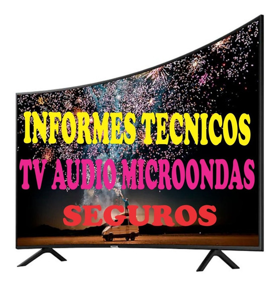 Informes Tecnicos Seguros Tv Microondas Audio