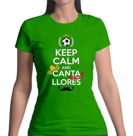 Playera México Selección Mexicana Keep Calm Canta Llores