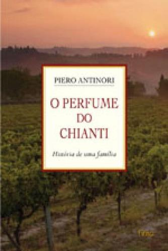Imagem 1 de 1 de O Perfume Do Chianti - História De Uma Família