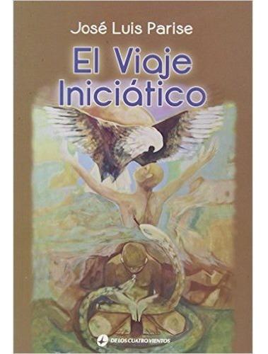 Imagen 1 de 1 de El Viaje Iniciático Con Su Dvd - José Luis Parise Nuevo-