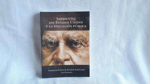Imagen 1 de 7 de Sarmiento  Los Estados Unidos Y La Educacion Publica Vv Aa