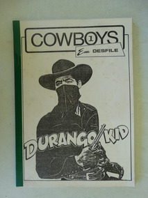 Cowboys Em Desfile Nº 1! Durango Kid! Fanzine! Sem Data!