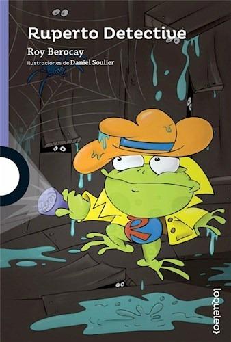 Ruperto Detective - Loqueleo