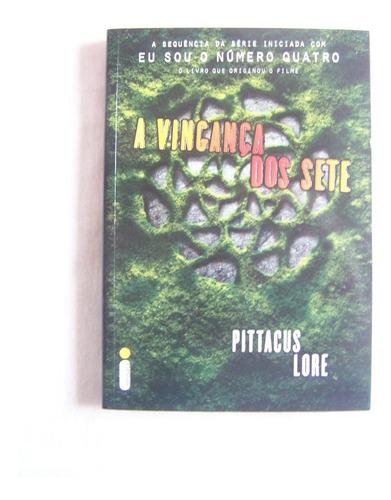 Livro A Vingança Dos Sete - Os Legados De Lorien #5