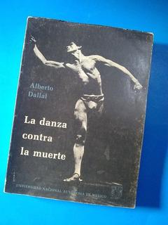 La Danza Contra La Muerte - Alberto Dallal