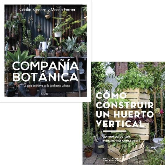 Pack Compañia Botanica + Construir Un Huerto Vertical