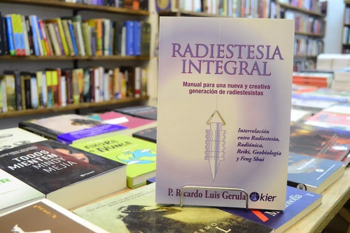 Radiestesia Integral. P Ricardo Luis Gerula.