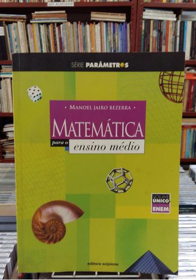 Matematica Para O Ensino Medio Serie Parametros Volume Unico