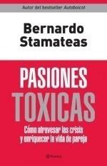 Pasiones Tóxicas - Bernardo Stamateas