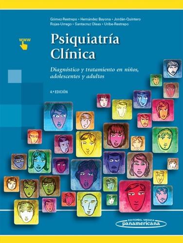 Psiquiatría Clínica / Gómez Restrepo / 4 Ed.