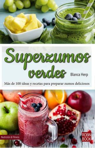 Imagen 1 de 3 de Superzumos Verdes, Blanca Herp, Robin Book