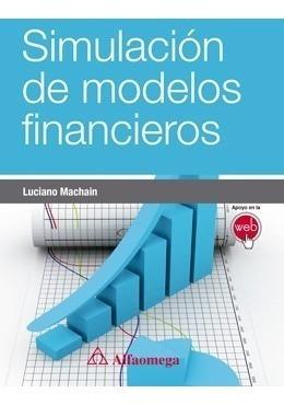 Libro Simulación De Modelos Financieros, Machaín, Alfaomega