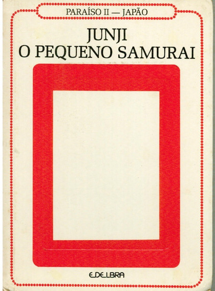 Junji O Pequeno Samurai - Infanto Juvenil