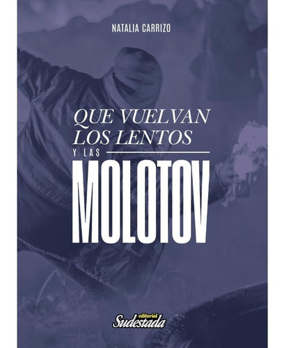 Que Vuelvan Los Lentos Y Las Molotov - Natalia Carrizo