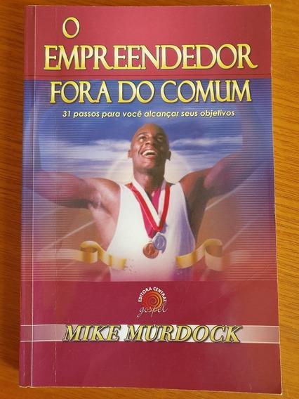 Livro O Empreendedor Fora Do Comum Mike Murdock 154 Pág. Obc