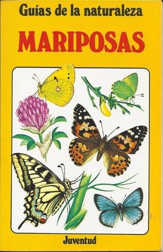 Imagen 1 de 3 de Mariposas - Guías De La Naturaleza, E. Hyde, Juventud