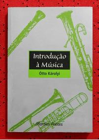 Introdução À Música (livro) | Ótto Károlyi
