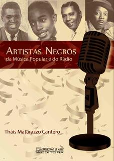 Livro Artistas Negros Da Música Popular E Do Rádio - Lacrado