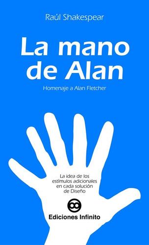 Imagen 1 de 1 de La Mano De Alan // Raúl Shakespear