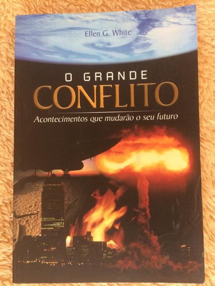 Livro O Grande Conflito Acontecimentos Que Mudarão O Seu Fut