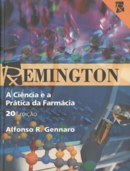 Remington - A Ciência E A Prática Da Farmácia - 20ª Ed.