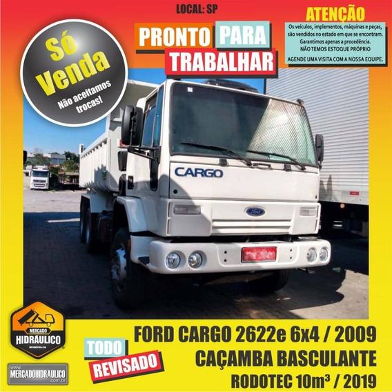Ford Cargo 2622e 6x4 / 2009 - Caçamba Basculante 10m³ / 2019