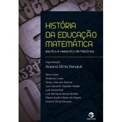 História Da Educação Matemárica - Escrita E Reescrita De