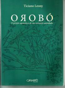 02 Livros Ticiano Leony Orobó + Baraqueçaba (conto E Romance