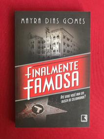 Livro - Finalmente Famosa - Mayra Dias Gomes - Seminovo