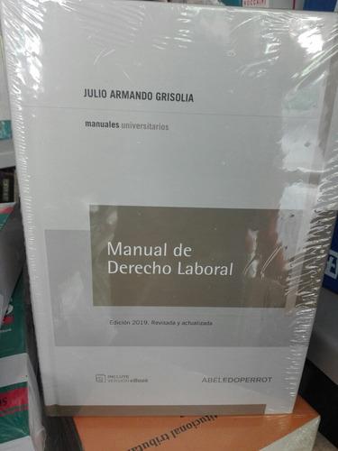 Grisolia Manual De Derecho Laboral. Ed 2019.novedad