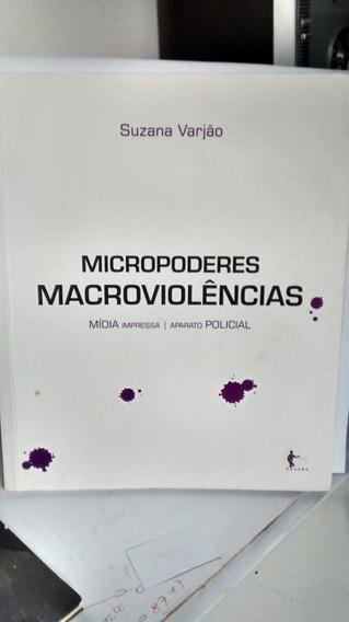 Micropoderes Macroviolências Mídia Impressa Aparato Policial