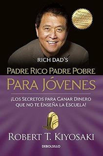 Padre Rico Padre Pobre Para Jovenes Kiyosaki Robert T