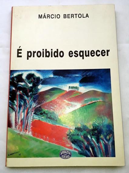 Livro É Proibido Esquecer Márcio Bertola Fartamente Ilustrad