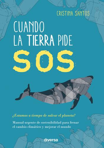 Imagen 1 de 1 de Cuando La Tierra Pide Sos, De Cristina Santos