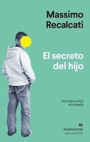Secreto Del Hijo, El - Massimo Recalcati