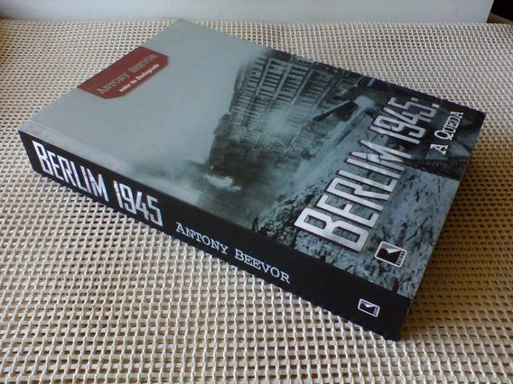 Berlin 1945: A Queda Antony Beevor