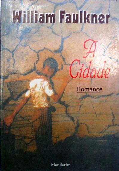 Livro A Cidade Romance - Willian Faulkner