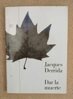 Jacques Derrida Dar La Muerte (paidós 2000) Con Insert