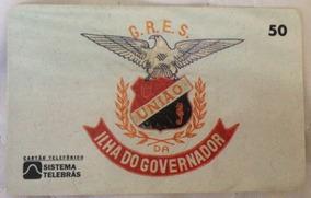 União Da Ilha Do Governador - Cartão Telefônico - Carnaval