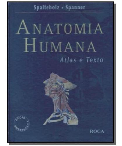 Anatomia Humana: Atlas E Texto Edicao Universitari