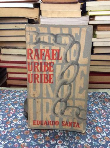 Rafael Uribe Uribe Por Eduardo Santa Biografía - $ 28.960 en Mercado Libre