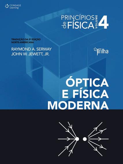 Princípios De Física Vol. 4 - Óptica E Física Moderna Trad