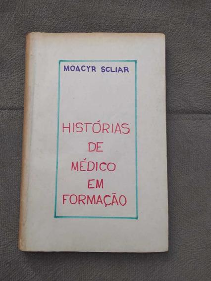 Histórias De Médico Em Formação - Moacyr Scliar