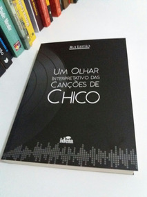 Livro Um Olhar Interpretativo Das Cancoes De Chico