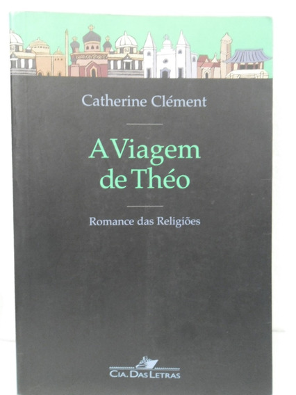 A Viagem De Théo - Catherine Clément