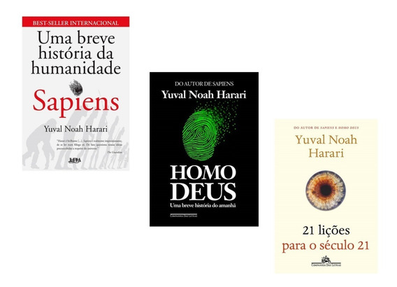 Kit Livros Sapiens + Homo Deus + 21 Lições Para Século 21 #