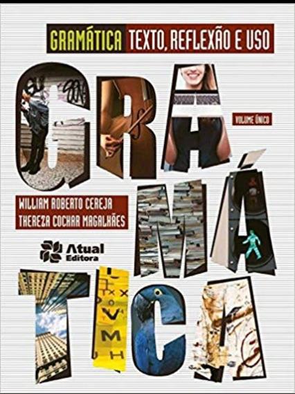 Livro De Português - Gramática, Texto, Reflexão E Uso