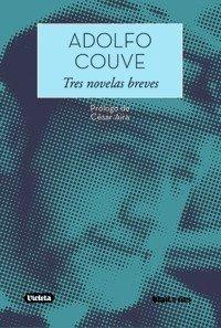 Imagen 1 de 1 de Tres Novelas Breves - Adolfo Couve - Blatt & Ríos - Lu Reads